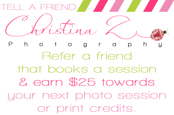 Tell a Friend about Christina Z Photography to earn $25!